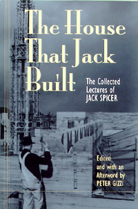 Jack Spicer's The House That Jack Built