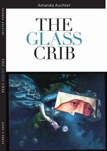 Amanda Auchter – The Glass Crib