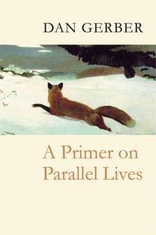 Dan Gerber's – A Primer on Parallel Lives