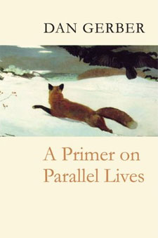 Dan Gerber's – A Primer on Parallel Lives
