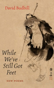 David Budbill's – While We've Still Got Feet