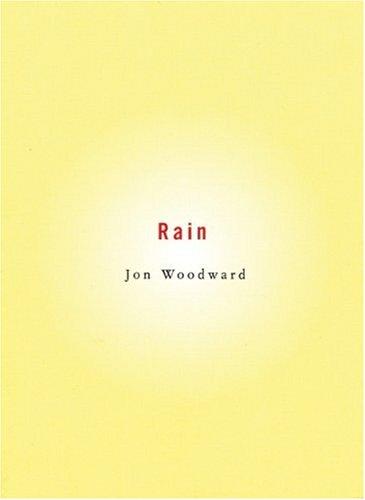 Jon Woodward's – Rain