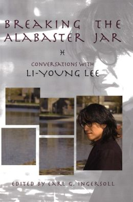 Li-Young Lee's – Breaking the Alabaster Jar