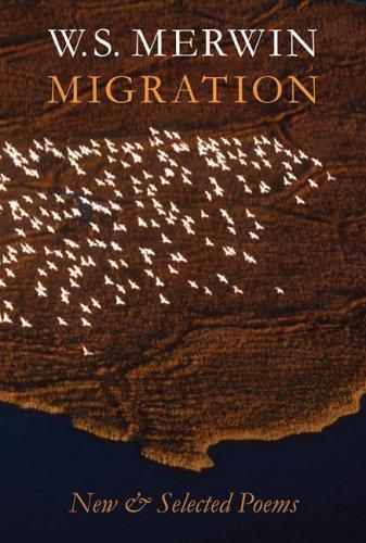 W. S. Merwin's – Migration