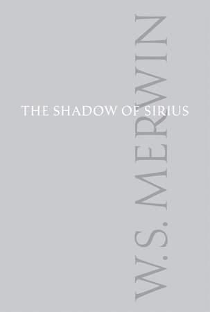 W. S. Merwin's – The Shadow of Sirius