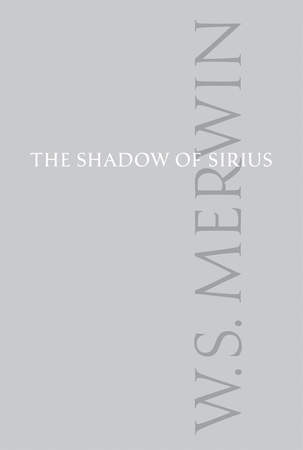 W. S. Merwin's – The Shadow of Sirius