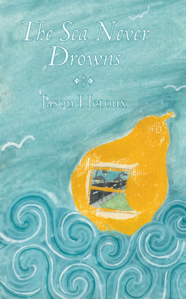 Jason Heroux's – The Sea Never Drowns