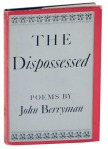 John Berryman – The Dispossessed
