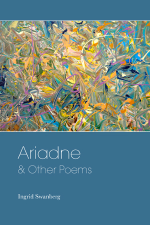 Ingrid Swanberg – Ariadne & Other Poems