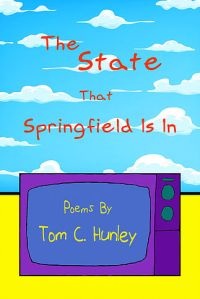 Tom C Hunley – The State That Sprinfield Is In