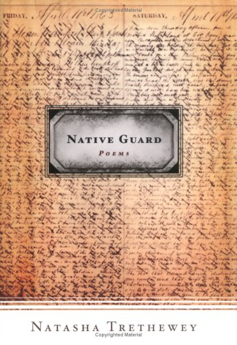Natasha Trethewey's Native Guard